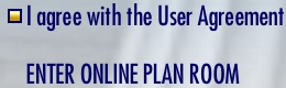 I agree with the User Agreement and Plan Room Policy - ENTER ONLINE PLAN ROOM